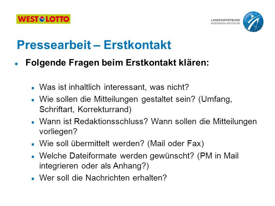 71   Öffentlichkeitsarbeit im Sportverein, Duisburg 31.01.2013 l Folgende Fragen beim Erstkontakt klären:  Was ist inhaltlich interessant, was nicht?