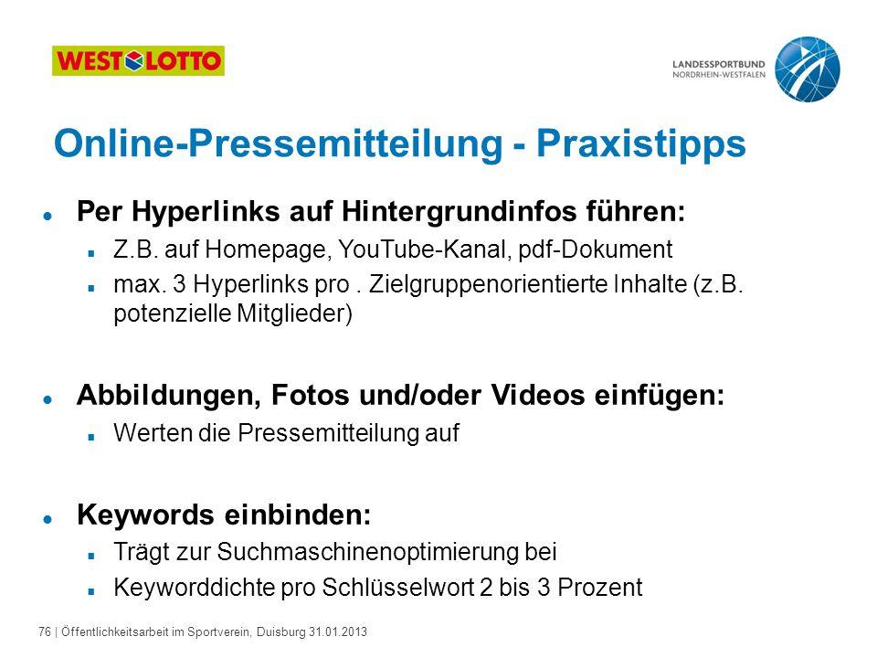 76   Öffentlichkeitsarbeit im Sportverein, Duisburg 31.01.2013 Online-Pressemitteilung - Praxistipps l Per Hyperlinks auf Hintergrundinfos führen:  Z