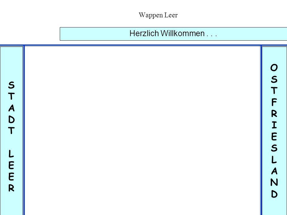 Wappen Leer Herzlich Willkommen... © 8.20 st STADTLEERSTADTLEER OSTFRIESLANDOSTFRIESLAND