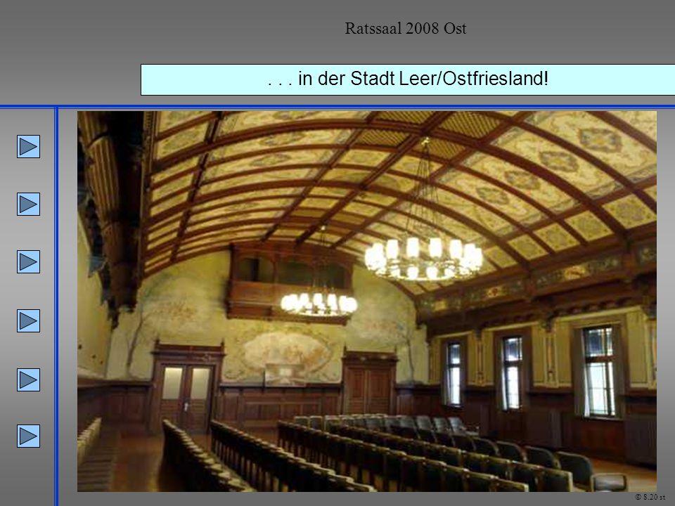 Ratssaal 2008 Ost... in der Stadt Leer/Ostfriesland! © 8.20 st