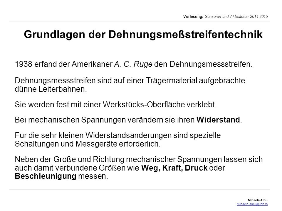 Mihaela Albu Mihaela.albu@upb.ro Vorlesung: Sensoren und Aktuatoren 2014-2015 Bei mechanischer Belastung (z.B.