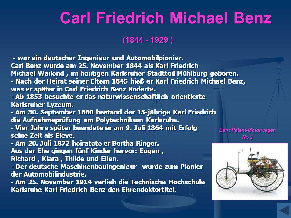 Carl Friedrich Michael Benz (1844 - 1929 ) - war ein deutscher Ingenieur und Automobilpionier. Carl Benz wurde am 25. November 1844 als Karl Friedrich