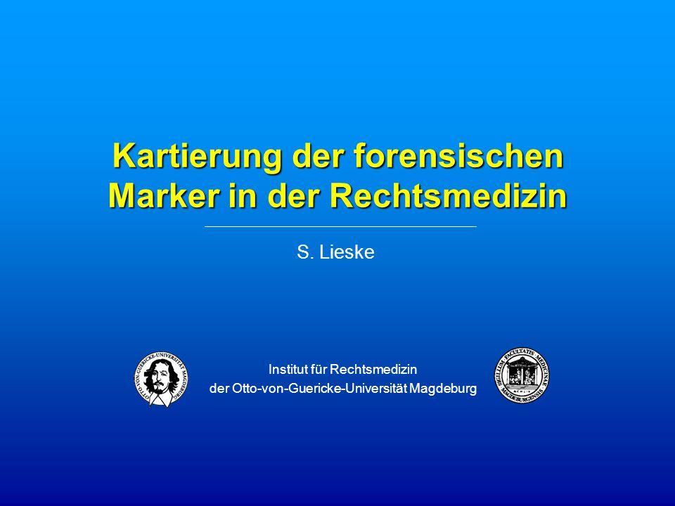 Institut für Rechtsmedizin der Otto-von-Guericke-Universität Magdeburg Ergebnisse – Chromosom 11 NCBI ___________ nicht abgefragt: * GDB - - - - - - keine Angaben: Ø (G) Genethon, (S) Sanger Centre, (WT) WTCHG, (W) Whitehead, (U) UC, (F) Stanford, (M) Marshfield, (C) CHLC, (R) Rockefeller (§) Bacher et.