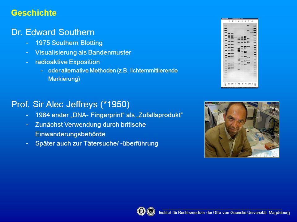 """Institut für Rechtsmedizin der Otto-von-Guericke-Universität Magdeburg Geschichte Prof. Sir Alec Jeffreys (*1950) -1984 erster """"DNA- Fingerprint"""" als"""