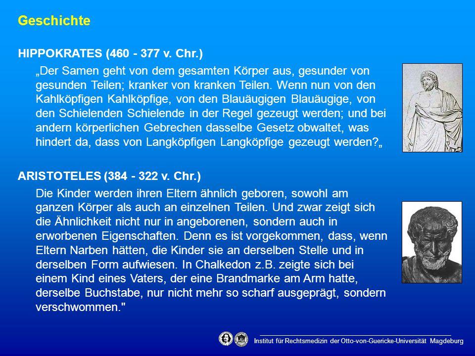 """Institut für Rechtsmedizin der Otto-von-Guericke-Universität Magdeburg Geschichte HIPPOKRATES (460 - 377 v. Chr.) """"Der Samen geht von dem gesamten Kör"""