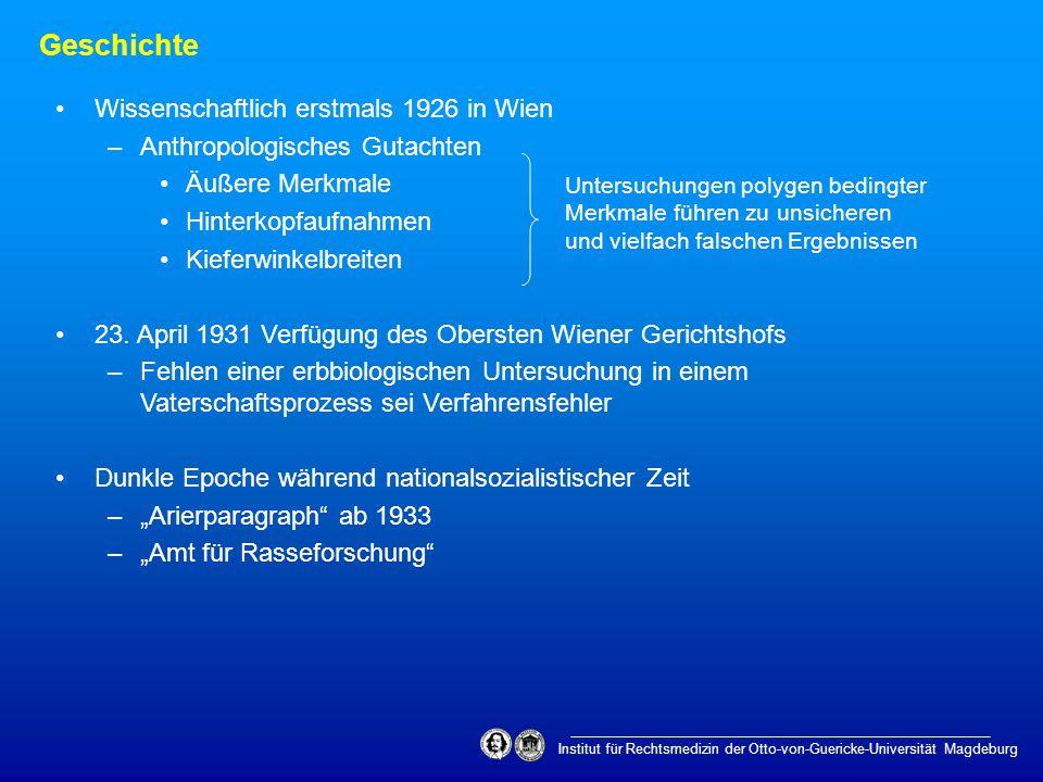 Institut für Rechtsmedizin der Otto-von-Guericke-Universität Magdeburg Geschichte Wissenschaftlich erstmals 1926 in Wien –Anthropologisches Gutachten