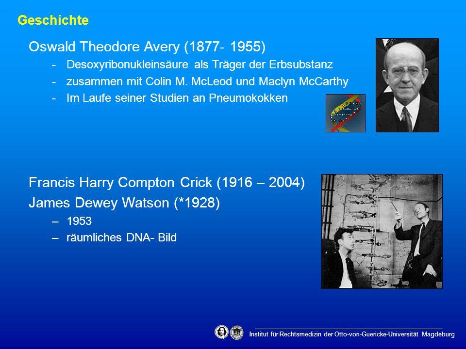 Geschichte Oswald Theodore Avery (1877- 1955) -Desoxyribonukleinsäure als Träger der Erbsubstanz -zusammen mit Colin M. McLeod und Maclyn McCarthy -Im