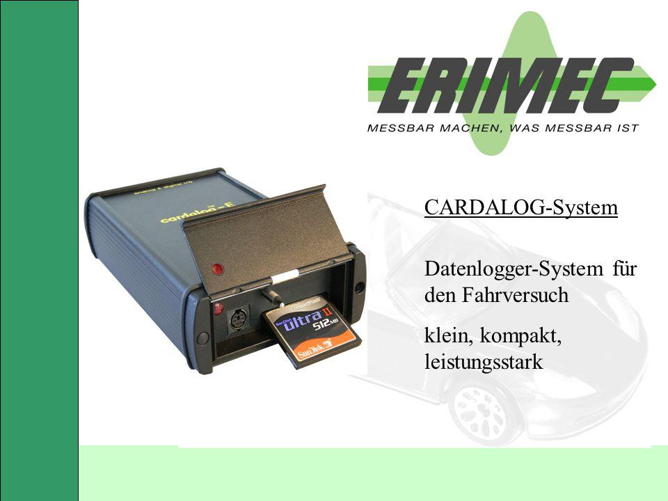 November 2007 CARDALOG-System 2 Hardware-Bausteine Speichermedium Compact-Flash-Card...2GB CAN-Schnittstellen z.