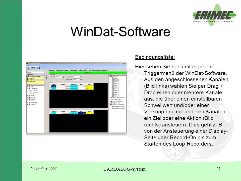 November 2007 CARDALOG-System 11 WinDat-Software Bedingungsliste: Hier sehen Sie das umfangreiche Triggermenü der WinDat-Software.