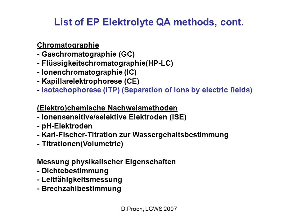D.Proch, LCWS 2007 List of EP Elektrolyte QA methods, cont.