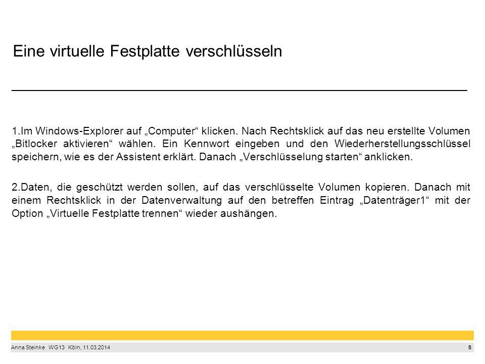 """8 Anna Steinke  WG13  Köln, 11.03.2014 Eine virtuelle Festplatte verschlüsseln ____________________________________________________________________________ 1.Im Windows-Explorer auf """"Computer klicken."""
