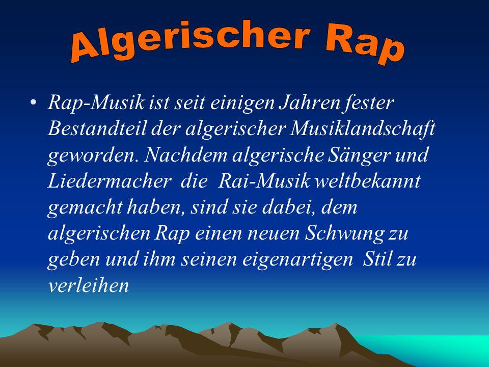 Rap-Musik ist seit einigen Jahren fester Bestandteil der algerischer Musiklandschaft geworden.