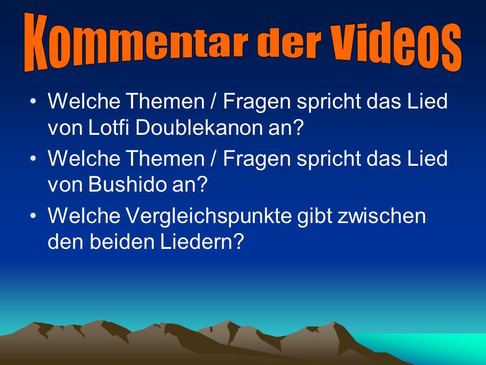 Zuerst sehen wir uns folgende kleine Videos an - Vidéo 1 (Lotfi Doublekanon) - Vidéo 2 (Bushido)