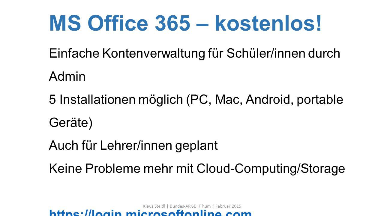 MS Office 365 – kostenlos! Einfache Kontenverwaltung für Schüler/innen durch Admin 5 Installationen möglich (PC, Mac, Android, portable Geräte) Auch f