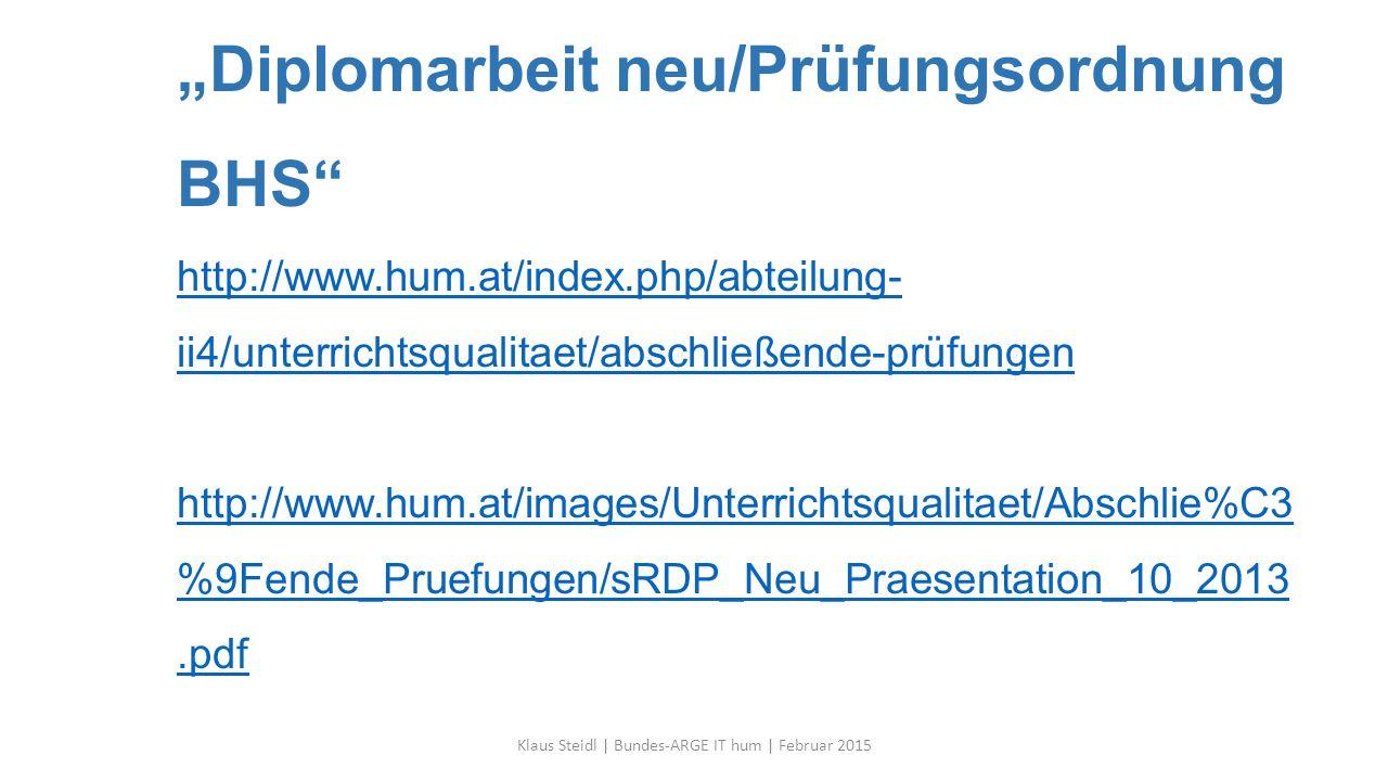 """""""Diplomarbeit neu/Prüfungsordnung BHS"""" http://www.hum.at/index.php/abteilung- ii4/unterrichtsqualitaet/abschließende-prüfungen http://www.hum.at/image"""