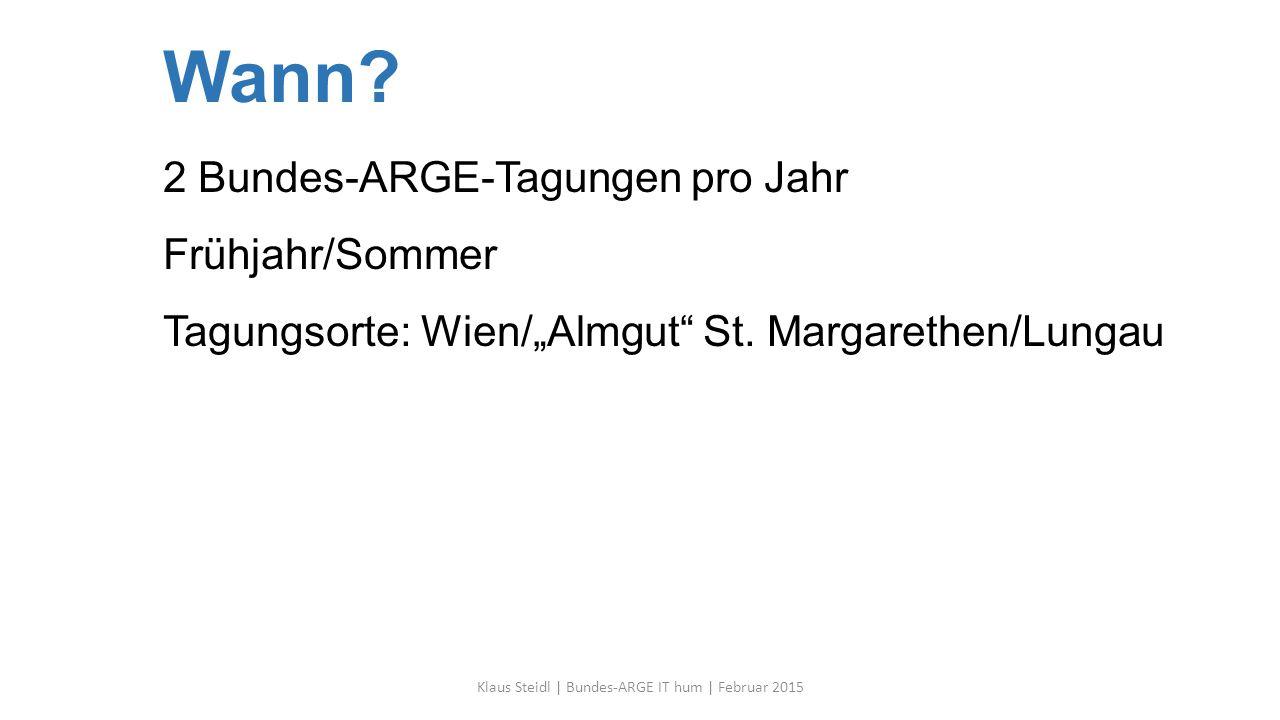 """Wann.2 Bundes-ARGE-Tagungen pro Jahr Frühjahr/Sommer Tagungsorte: Wien/""""Almgut St."""