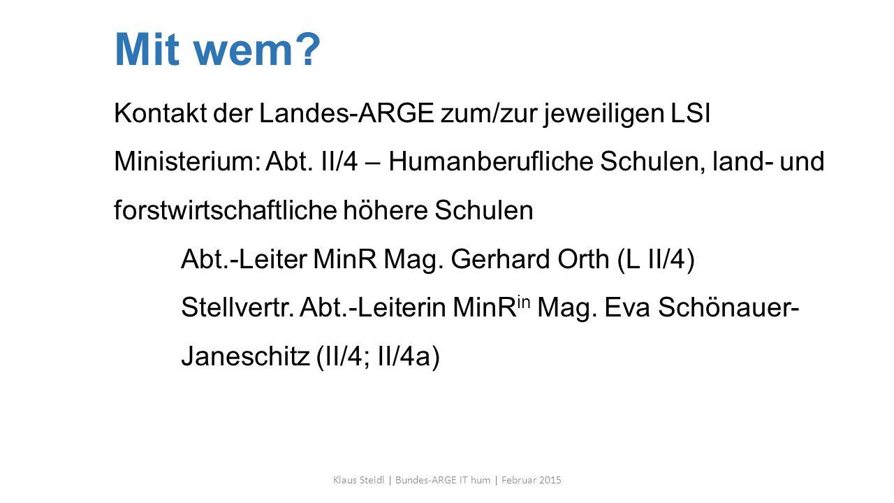 Mit wem.Kontakt der Landes-ARGE zum/zur jeweiligen LSI Ministerium: Abt.