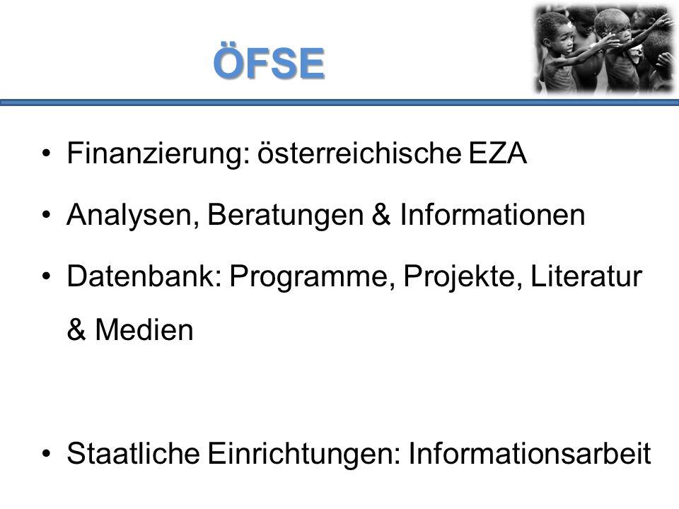 ÖFSE Finanzierung: österreichische EZA Analysen, Beratungen & Informationen Datenbank: Programme, Projekte, Literatur & Medien Staatliche Einrichtunge