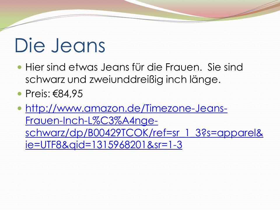Die Jeans Hier sind etwas Jeans für die Frauen. Sie sind schwarz und zweiunddreißig inch länge. Preis: €84,95 http://www.amazon.de/Timezone-Jeans- Fra