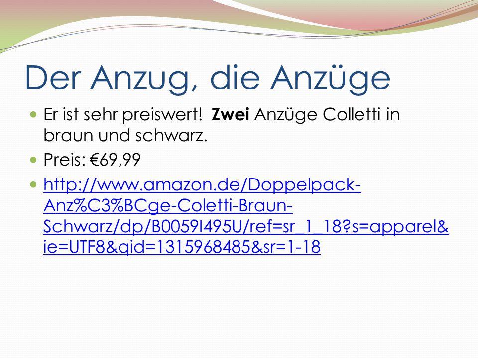 Der Anzug, die Anzüge Er ist sehr preiswert! Zwei Anzüge Colletti in braun und schwarz. Preis: €69,99 http://www.amazon.de/Doppelpack- Anz%C3%BCge-Col