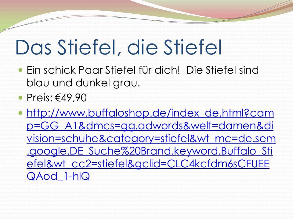 Das Stiefel, die Stiefel Ein schick Paar Stiefel für dich! Die Stiefel sind blau und dunkel grau. Preis: €49,90 http://www.buffaloshop.de/index_de.htm