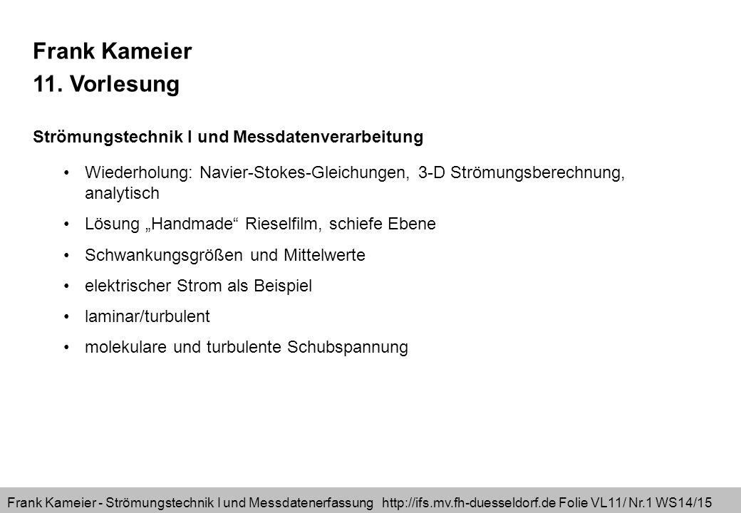 Frank Kameier - Strömungstechnik I und Messdatenerfassung http://ifs.mv.fh-duesseldorf.de Folie VL11/ Nr.1 WS14/15 Frank Kameier 11.