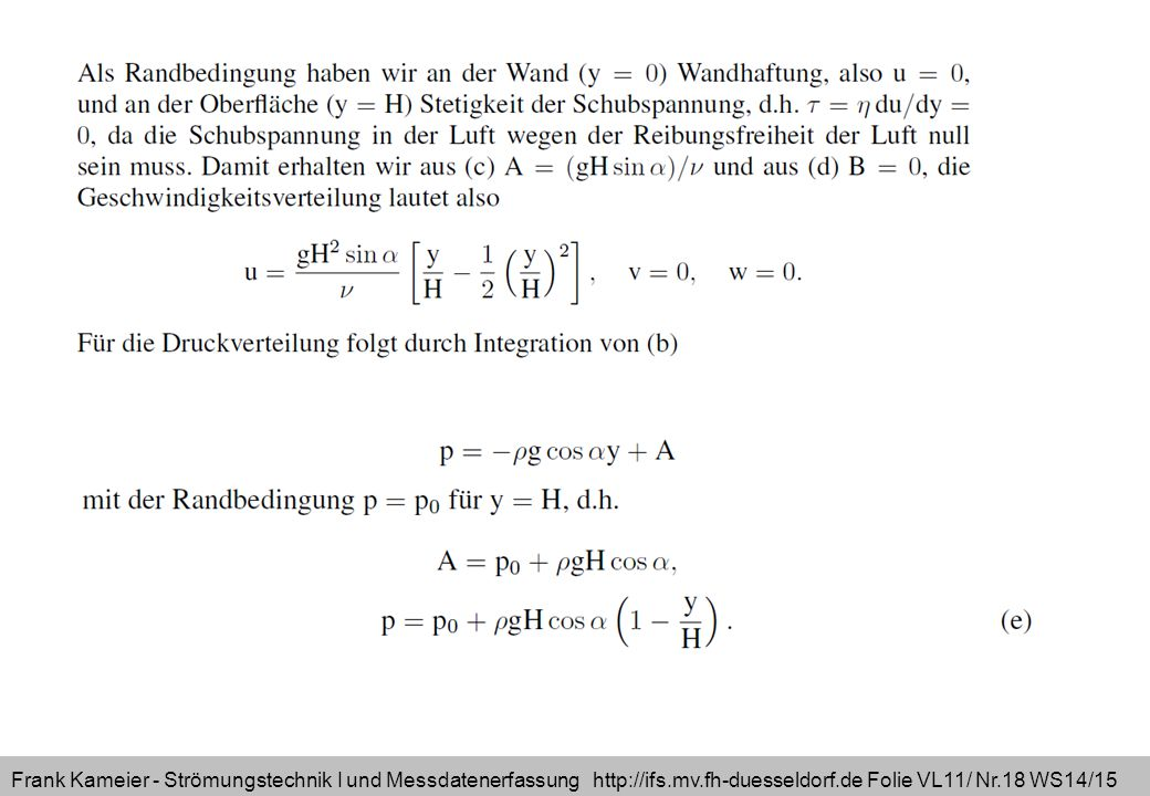 Frank Kameier - Strömungstechnik I und Messdatenerfassung http://ifs.mv.fh-duesseldorf.de Folie VL11/ Nr.18 WS14/15