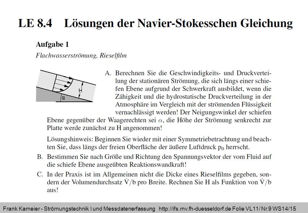 Frank Kameier - Strömungstechnik I und Messdatenerfassung http://ifs.mv.fh-duesseldorf.de Folie VL11/ Nr.9 WS14/15