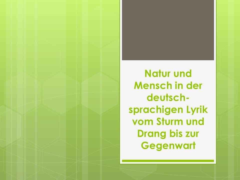 Natur und Mensch in der deutsch- sprachigen Lyrik vom Sturm und Drang bis zur Gegenwart
