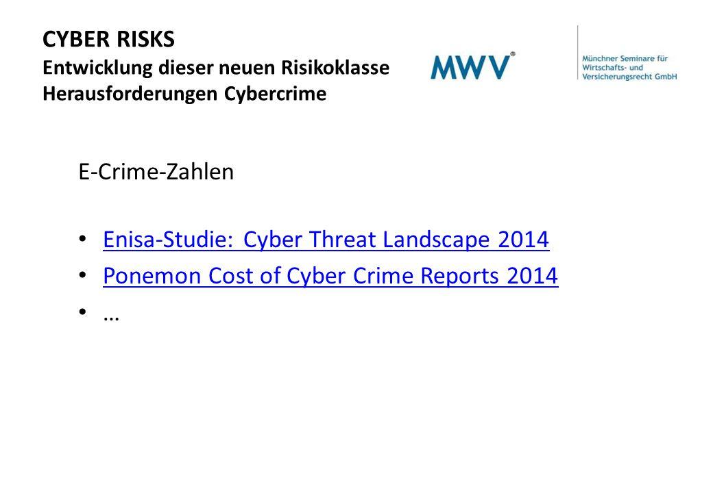 E-Crime-Zahlen Enisa-Studie: Cyber Threat Landscape 2014 Ponemon Cost of Cyber Crime Reports 2014 Ponemon Cost of Cyber Crime Reports 2014 …