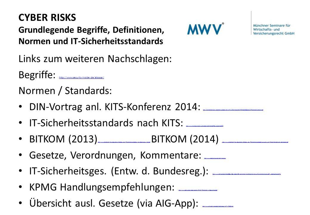 Links zum weiteren Nachschlagen: Begriffe: http://www.security-insider.de/glossar/ http://www.security-insider.de/glossar/ Normen / Standards: DIN-Vortrag anl.