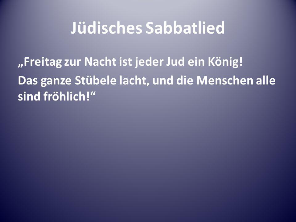 """Jüdisches Sabbatlied """"Freitag zur Nacht ist jeder Jud ein König."""
