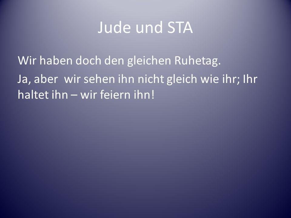 Jude und STA Wir haben doch den gleichen Ruhetag.
