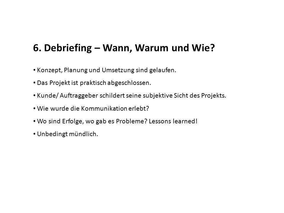 6. Debriefing – Wann, Warum und Wie? Konzept, Planung und Umsetzung sind gelaufen. Das Projekt ist praktisch abgeschlossen. Kunde/ Auftraggeber schild