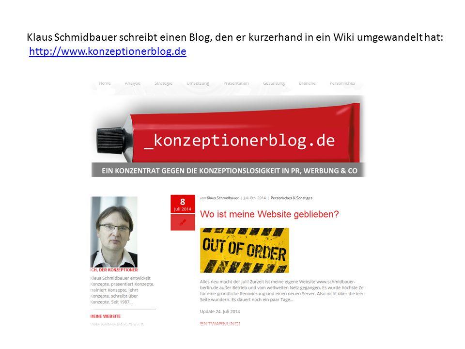 Klaus Schmidbauer schreibt einen Blog, den er kurzerhand in ein Wiki umgewandelt hat: http://www.konzeptionerblog.de