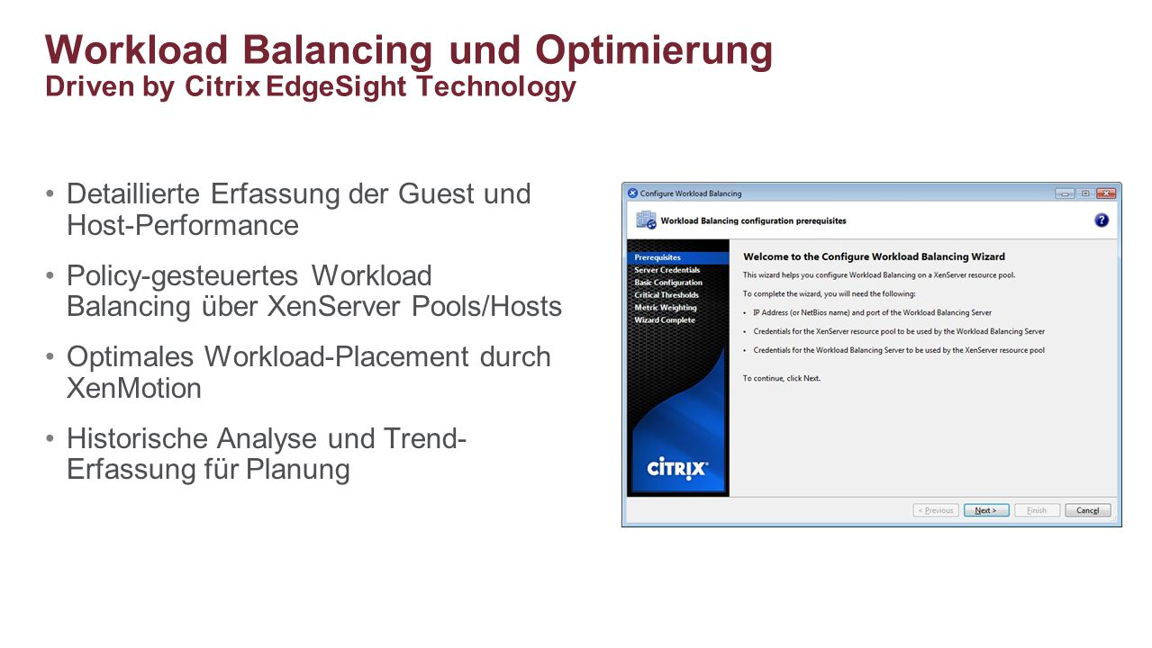 Detaillierte Erfassung der Guest und Host-Performance Policy-gesteuertes Workload Balancing über XenServer Pools/Hosts Optimales Workload-Placement du