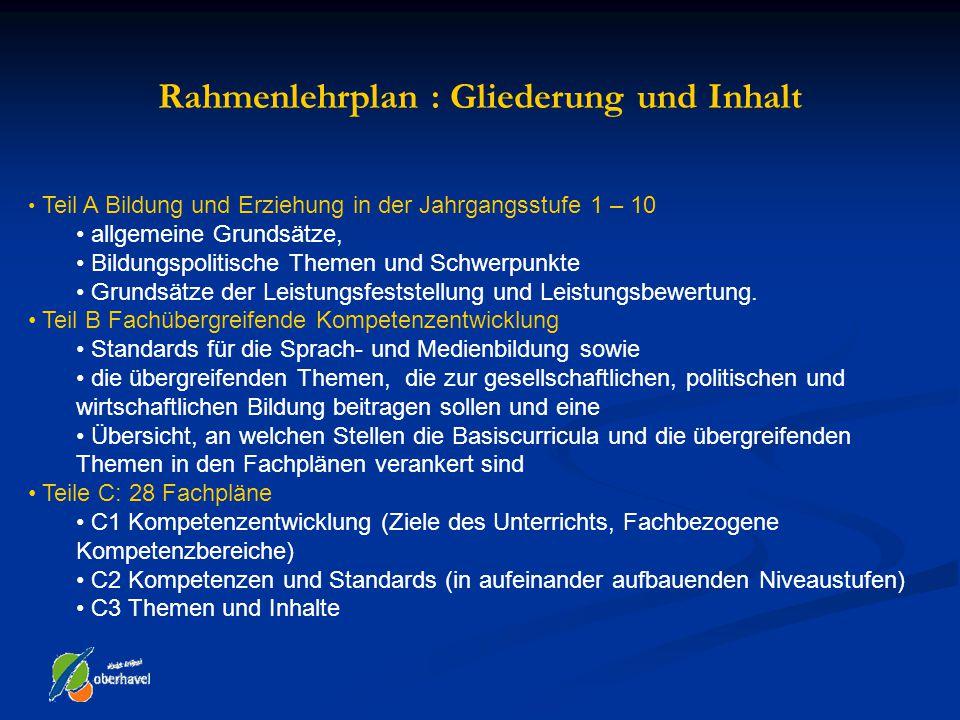 Rahmenlehrplan : Gliederung und Inhalt Teil A Bildung und Erziehung in der Jahrgangsstufe 1 – 10 allgemeine Grundsätze, Bildungspolitische Themen und