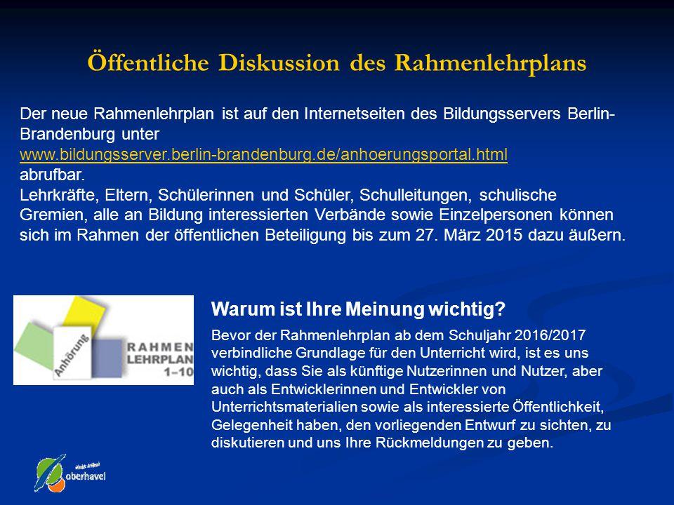 Öffentliche Diskussion des Rahmenlehrplans Der neue Rahmenlehrplan ist auf den Internetseiten des Bildungsservers Berlin- Brandenburg unter www.bildun