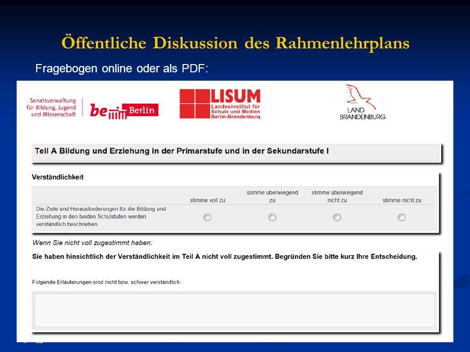 Öffentliche Diskussion des Rahmenlehrplans Fragebogen online oder als PDF: