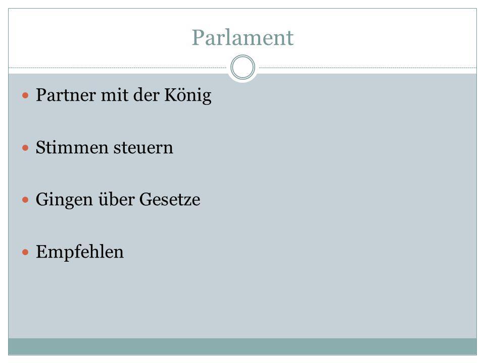Parlament Partner mit der König Stimmen steuern Gingen über Gesetze Empfehlen