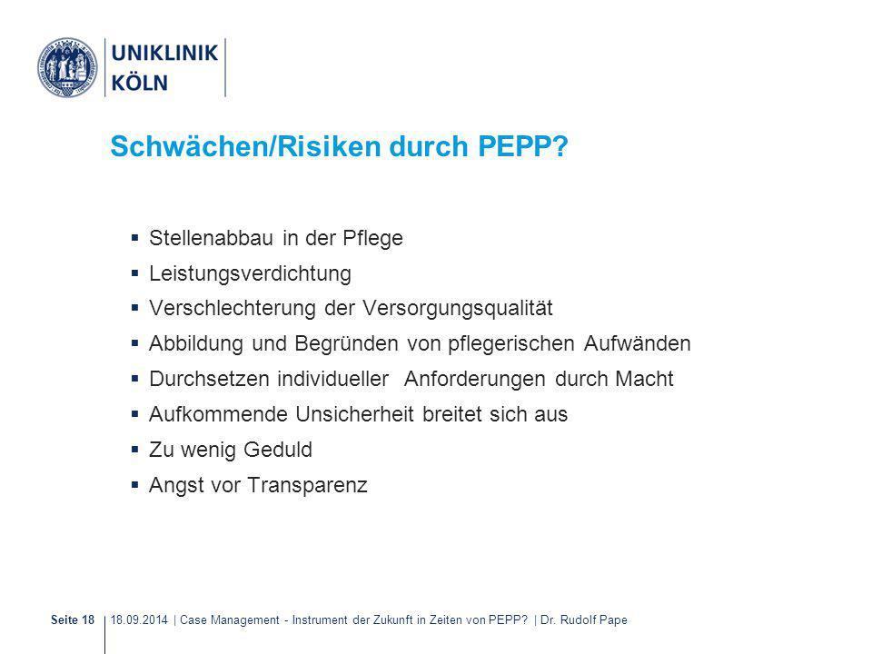 18.09.2014 | Case Management - Instrument der Zukunft in Zeiten von PEPP? | Dr. Rudolf PapeSeite 18 Schwächen/Risiken durch PEPP?  Stellenabbau in de