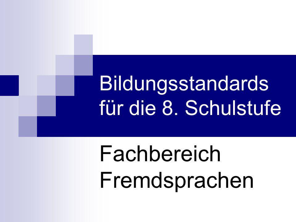Bildungsstandards für die 8. Schulstufe Fachbereich Fremdsprachen
