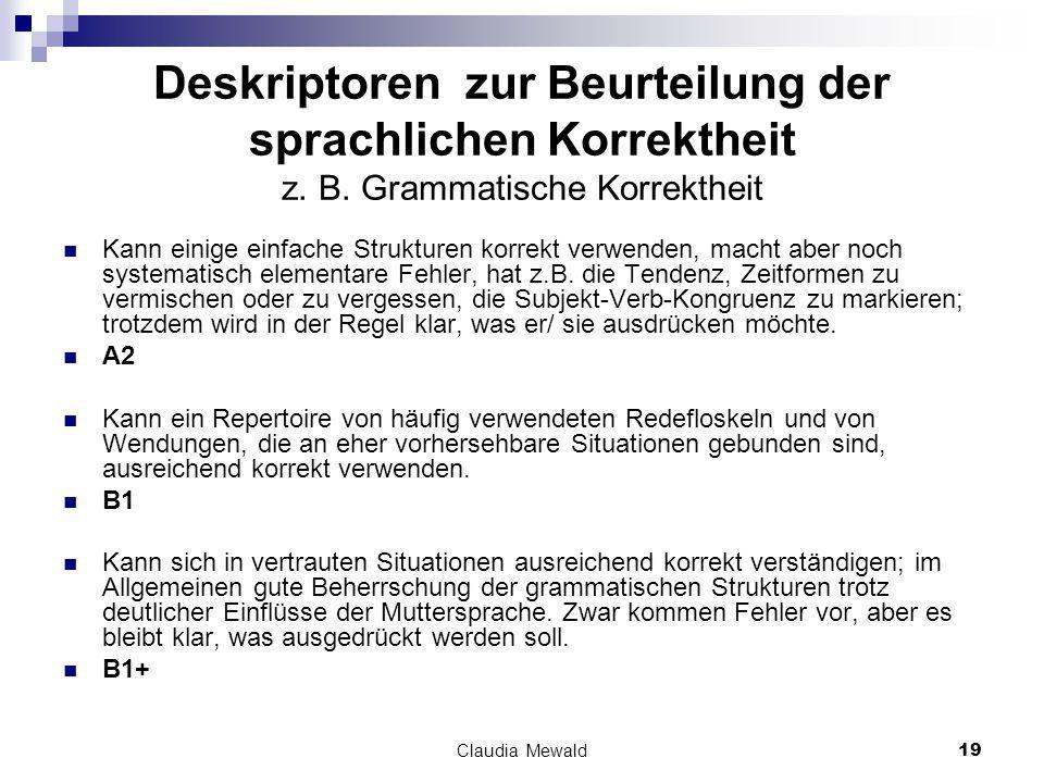 Claudia Mewald19 Deskriptoren zur Beurteilung der sprachlichen Korrektheit z.