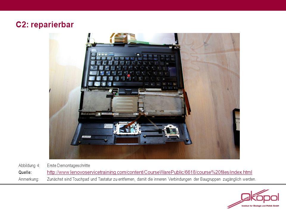 C2: reparierbar Abbildung 4:Erste Demontageschritte Quelle: http://www.lenovoservicetraining.com/content/CourseWarePublic/6618/course%20files/index.html http://www.lenovoservicetraining.com/content/CourseWarePublic/6618/course%20files/index.html Anmerkung:Zunächst sind Touchpad und Tastatur zu entfernen, damit die inneren Verbindungen der Baugruppen zugänglich werden.