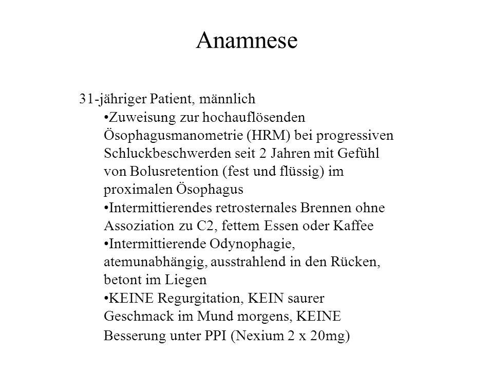 Anamnese 31-jähriger Patient, männlich Zuweisung zur hochauflösenden Ösophagusmanometrie (HRM) bei progressiven Schluckbeschwerden seit 2 Jahren mit G