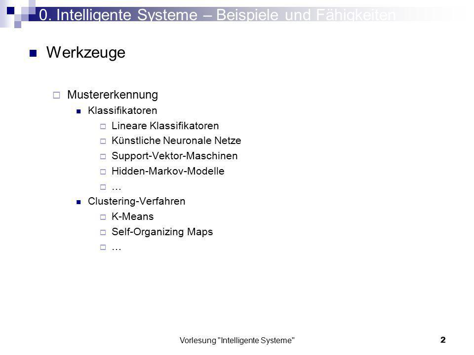 Vorlesung Intelligente Systeme 123 Merkmalsvektor-Klassentrennbarkeitsmaße Divergenz bei Normalverteilungen Für mehrdimensionale Gaussfunktionen mit Mittelwertvektoren  und Kovarianzmartizen  Merkmalsvorverarbeitung und -auswahl