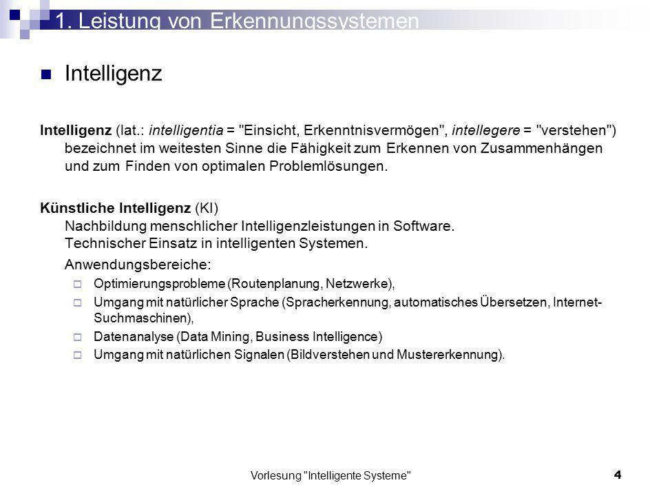 Vorlesung Intelligente Systeme 55 Grundlagen 5. Lineare Klassifikatoren