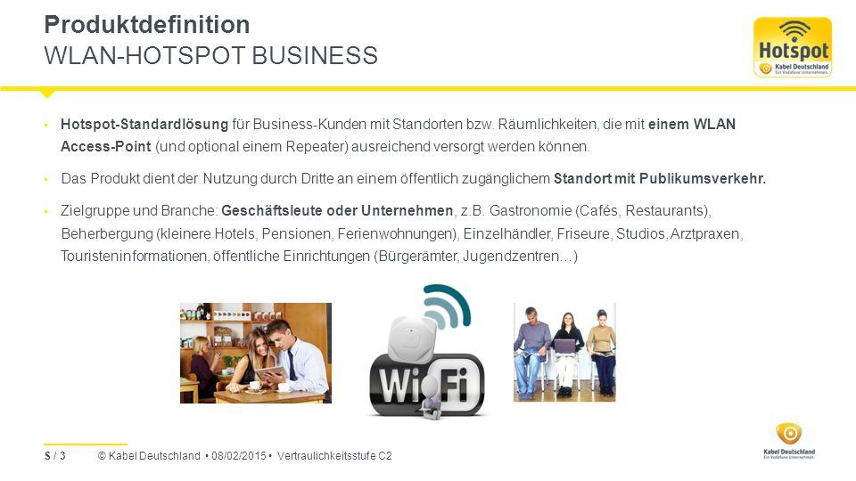© Kabel Deutschland 08/02/2015 Vertraulichkeitsstufe C2 Hotspot-Standardlösung für Business-Kunden mit Standorten bzw.