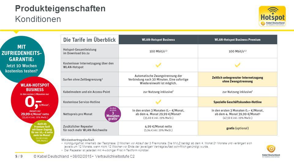 """© Kabel Deutschland 08/02/2015 Vertraulichkeitsstufe C2 Hotspot-Verwaltung Werbung für den Hotspot-Anbieter Grundsätzlich wird jeder neue Hotspot-Standort mit der Adresse sowie dem Namen """"Kabel Deutschland Hotspot im Hotspotfinder (automatisch) ergänzt."""