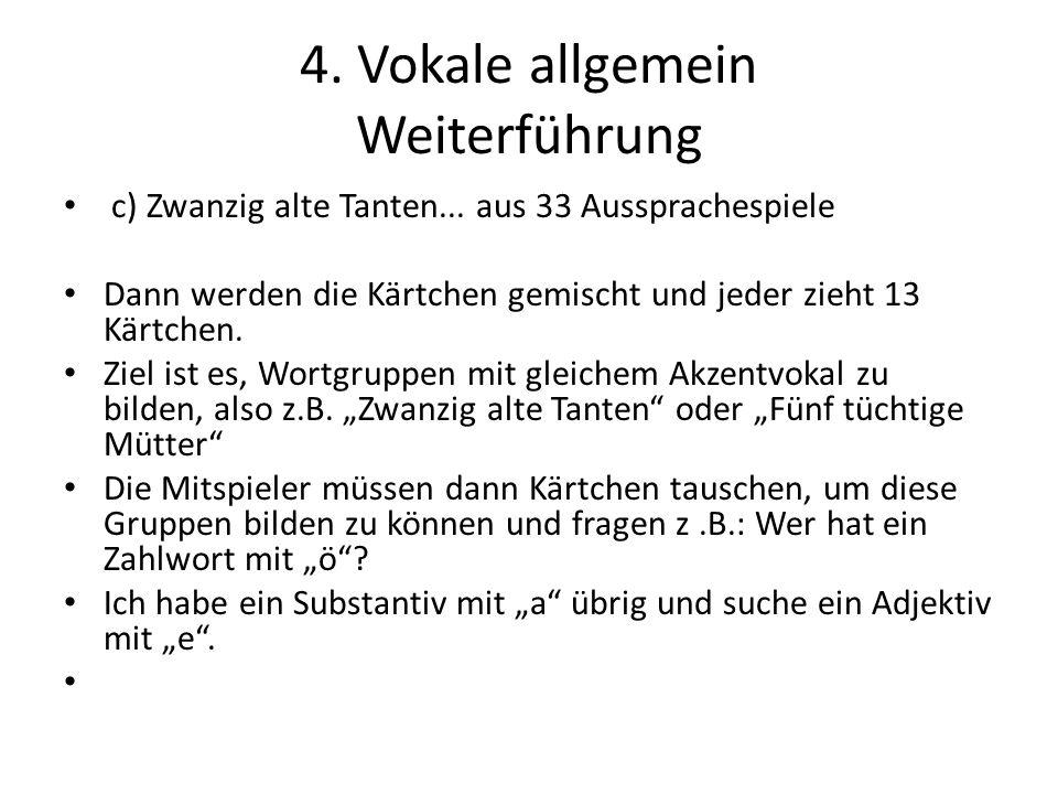 4.Vokale allgemein Weiterführung c) Zwanzig alte Tanten...